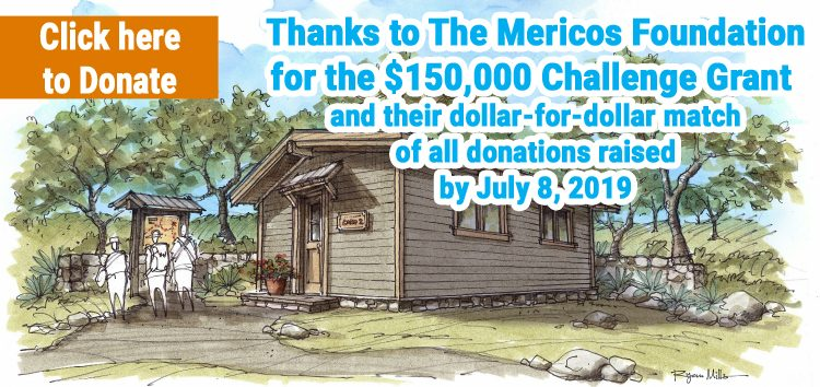 Thank you to the Mericos Foundation for the $150,000 Challenge grant and their dollar for dollar match of all donations raised by July 8, 2019